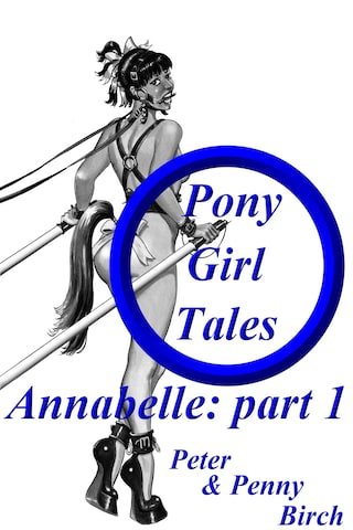 Pony-Girl Tales - Annabelle: Part 1