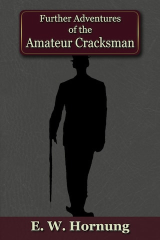Further Adventures of the Amateur Cracksman