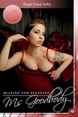 Milking and Spanking Ms Goodbody