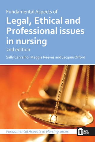 Fundamental Aspects of Legal, Ethical and Professional Issues in Nursing 2nd Edition