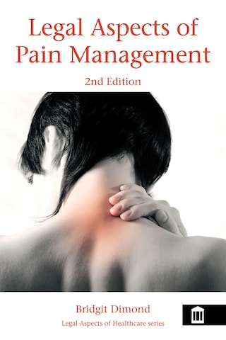 Legal Aspects of Pain Management 2nd Edition