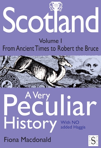 Scotland, A Very Peculiar History – Volume 1