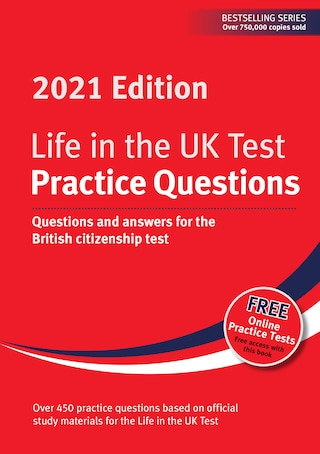 Life in the UK Test: Practice Questions 2021 Digital Edition: Questions and answers for the British citizenship test
