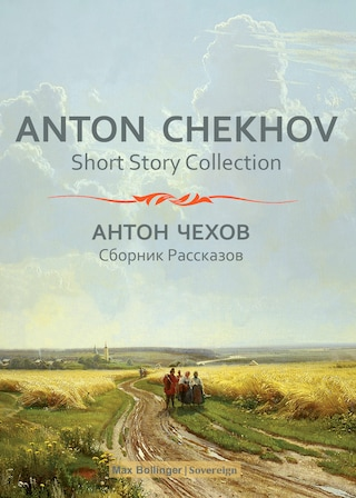 Anton Chekhov Short Story Collection Vol.1: In A Strange Land and Other Stories