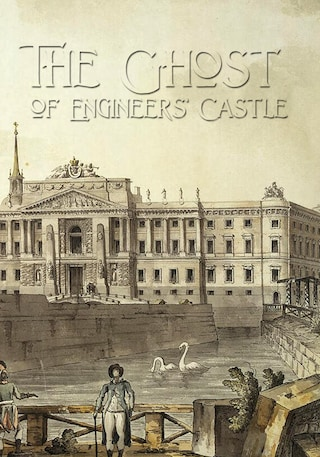 The Ghost of the Engineers' Castle: Haunted Castle and Mysterious Disappearance of a Landowner