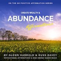 Create Wealth & Abundance Affirmations
