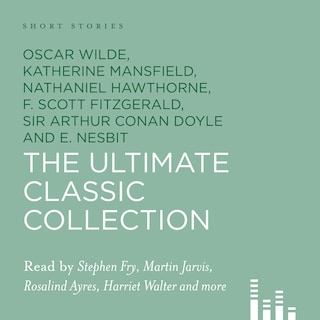 Short Stories - The Ultimate Classic Collection (Unabridged)