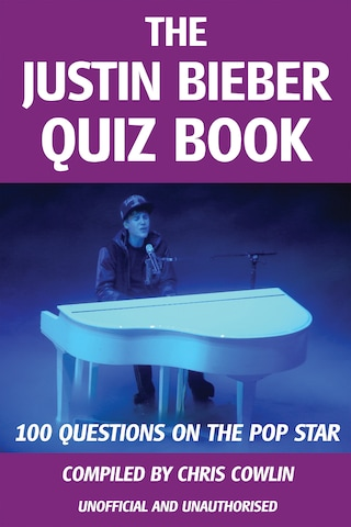 The Justin Bieber Quiz Book