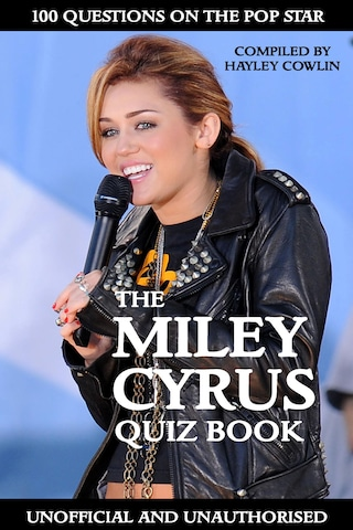 The Miley Cyrus Quiz Book