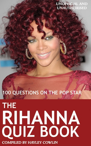 The Rihanna Quiz Book