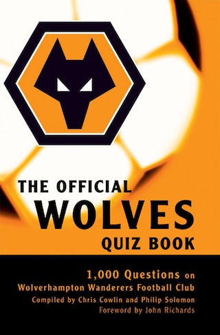 The Official Wolves Quiz Book