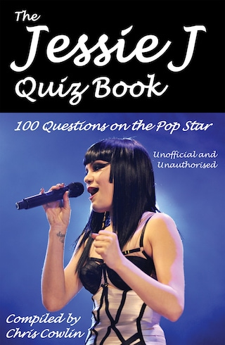 The Jessie J Quiz Book