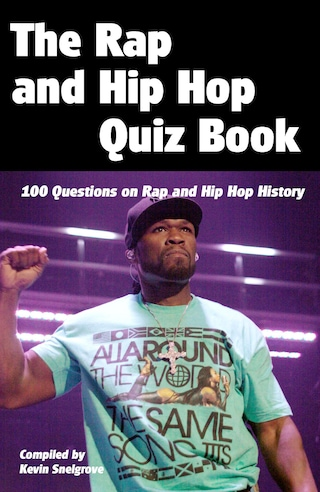 The Rap and Hip Hop Quiz Book