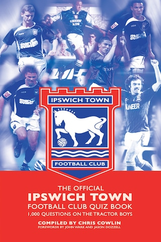 The Official Ipswich Town Quiz Book