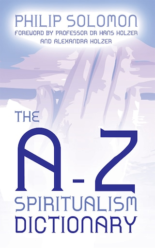 The A to Z Spiritualism Dictionary