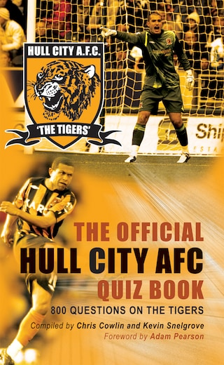 The Official Hull City AFC Quiz Book
