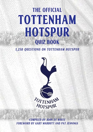 The Official Tottenham Hotspur Quiz Book