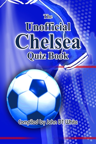 The Unofficial Chelsea Quiz Book