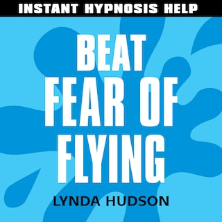 Instant Hypnosis Help: Fear of Flying