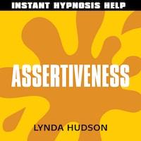 Instant Hypnosis Help: Assertiveness