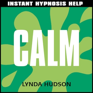 Instant Hypnosis Help: Calm