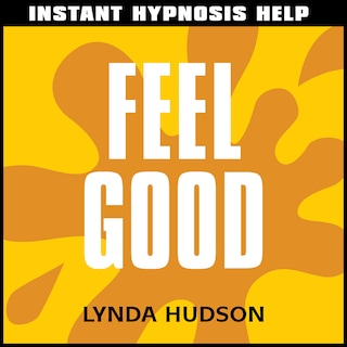 Instant Hypnosis Help: Feel Good