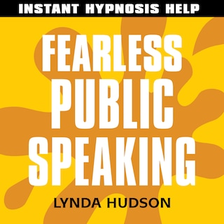 Instant Hypnosis Help: Fearless Public Speaking