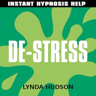 Instant Hypnosis Help: Instant De-Stress
