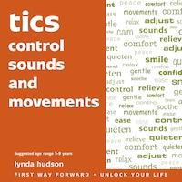 Tics: Control Sounds and Movements