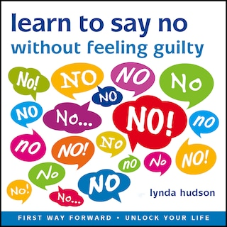 Learn to Say 'No' Without Feeling Guilty