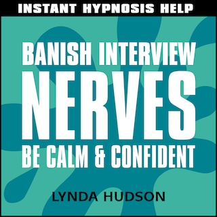 Instant Hypnosis Help: Banish Interview Nerves