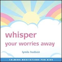 Whisper Your Worries Away