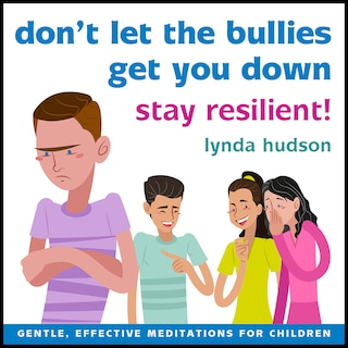 Don't Let the Bullies Get You Down