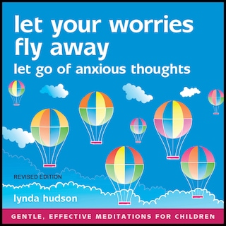 Let Your Worries Fly Away - Revised Edition