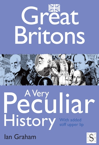 Great Britons, A Very Peculiar History