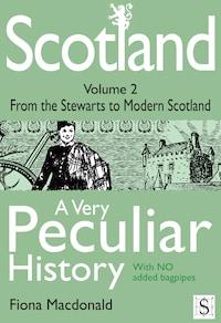 Scotland, A Very Peculiar History – Volume 2