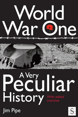 World War One, A Very Peculiar History