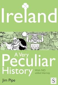 Ireland, A Very Peculiar History