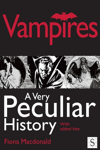 Vampires, A Very Peculiar History