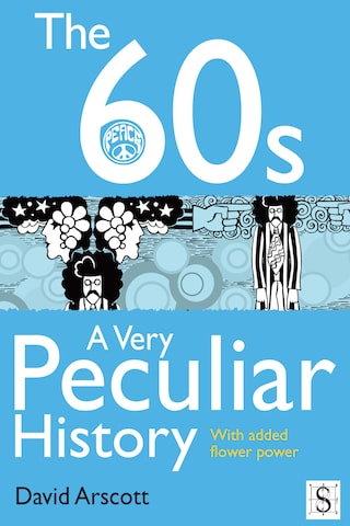 The 60s, A Very Peculiar History