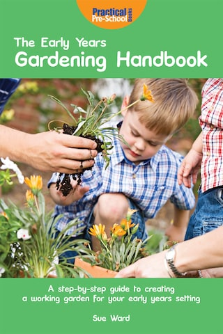 The Early Years Gardening Handbook