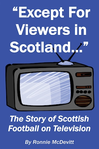 Except for Viewers in Scotland