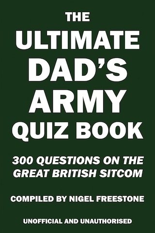 The Ultimate Dad's Army Quiz Book