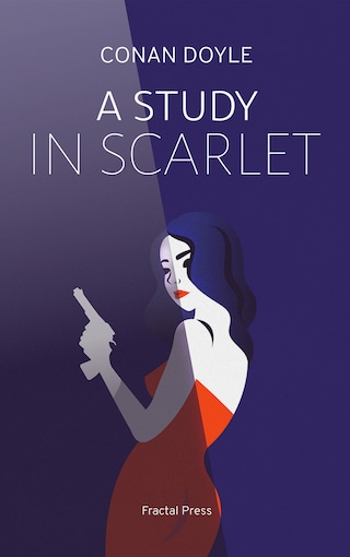 A Study in Scarlet: The Adventures of Sherlock Holmes