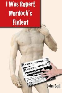 I Was Rupert Murdoch's Figleaf