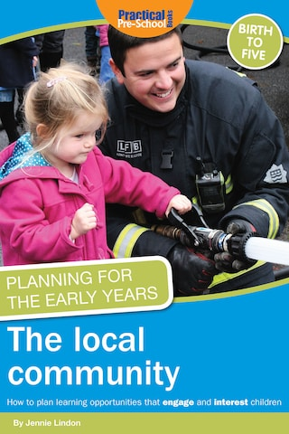 Planning for the Early Years: The Local Community