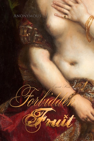 Forbidden Fruit: A Luscious and Exciting Story