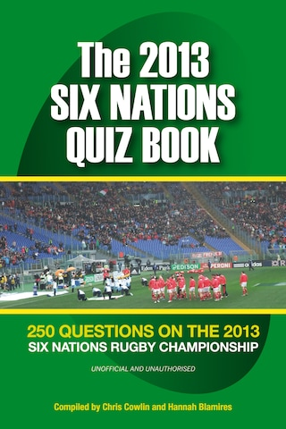 The 2013 Six Nations Quiz Book