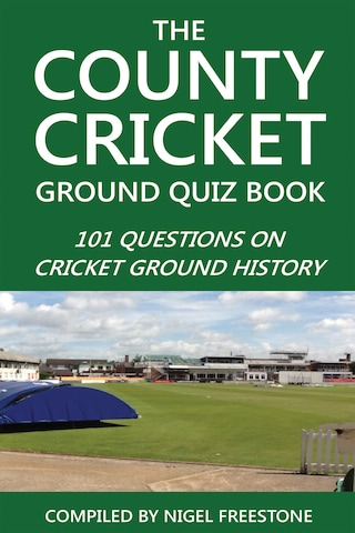 The County Cricket Ground Quiz Book