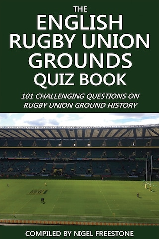 The English Rugby Union Grounds Quiz Book